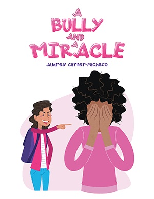 A BULLY AND A MIRACLE