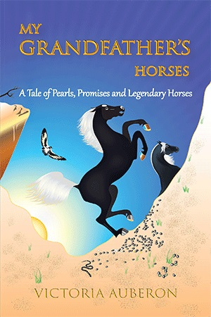 My Grandfather's Horses: A Tale of Pearls, Promises and Legendary Horses