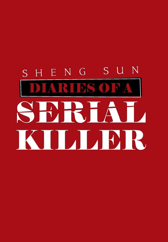 Diaries of a Serial Killer