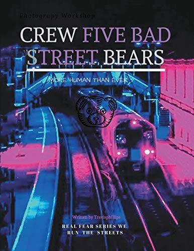 Crew Five Bad Street Bears