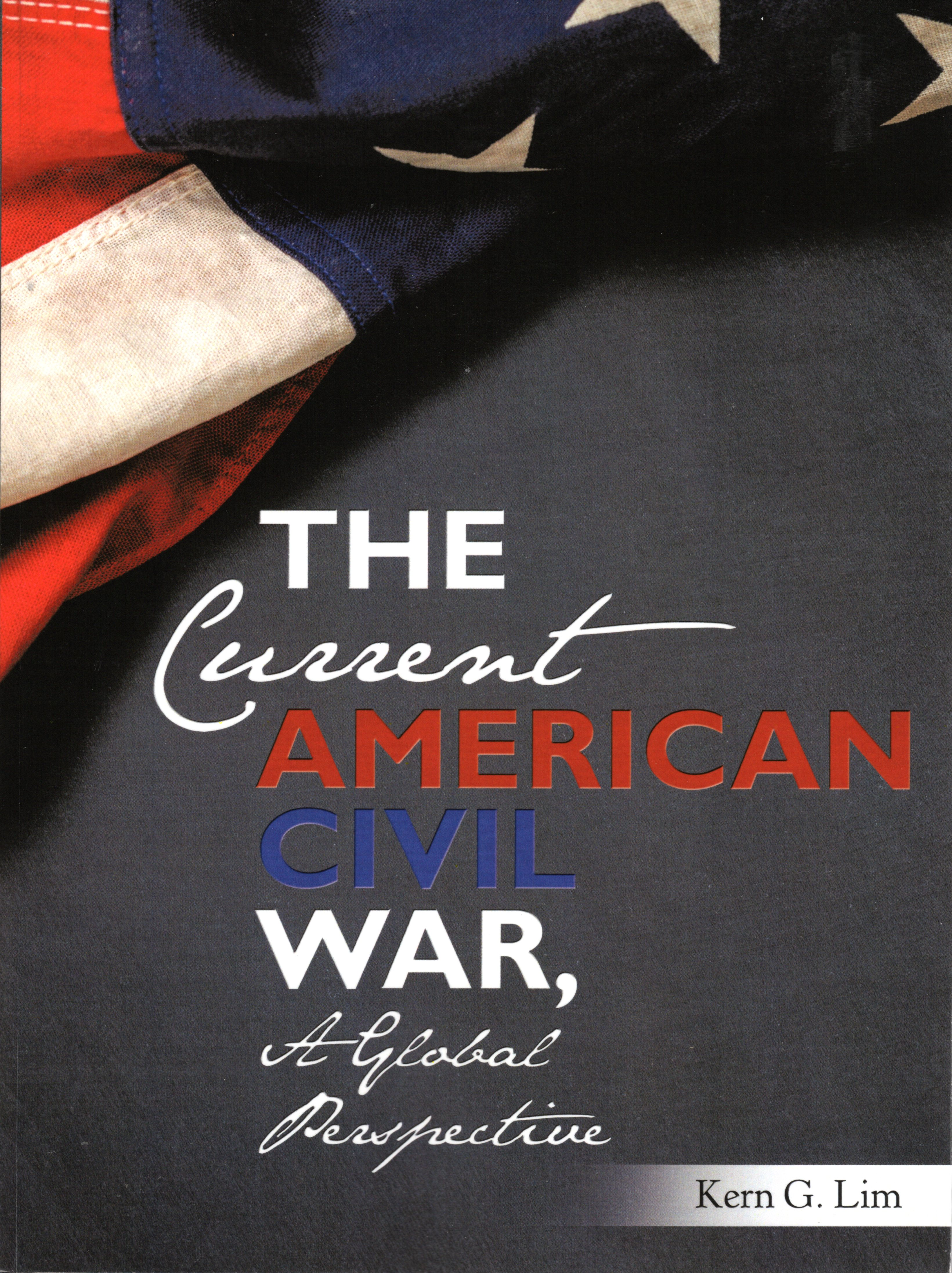 The Current American Civil War, a Global Perspective