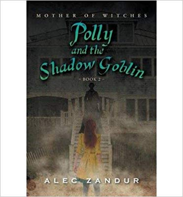 Polly and the Shadow Goblin: Mother of Witches