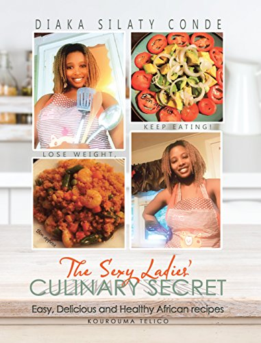 The Sexy Ladies' Culinary Secret: Easy, Delicious and Healthy African Recipes