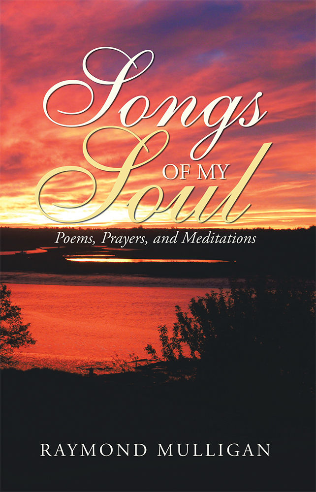 Songs of My Soul: Poems, Prayers, and Meditations