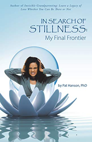 In Search of Stillness: My Final Frontier