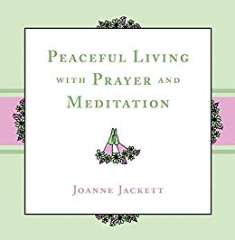 Peaceful Living with Prayer and Meditation