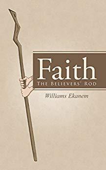 Faith: The Believers' Rod